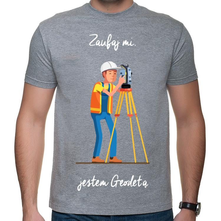 T shirt męski Zaufaj mi, jestem Geodetą T shirty